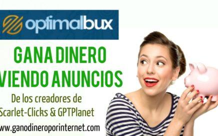 OptimalBux | De Los Creadores De Scarlet-Clicks & GPTPlanet - Gana Dinero Viendo Anuncios