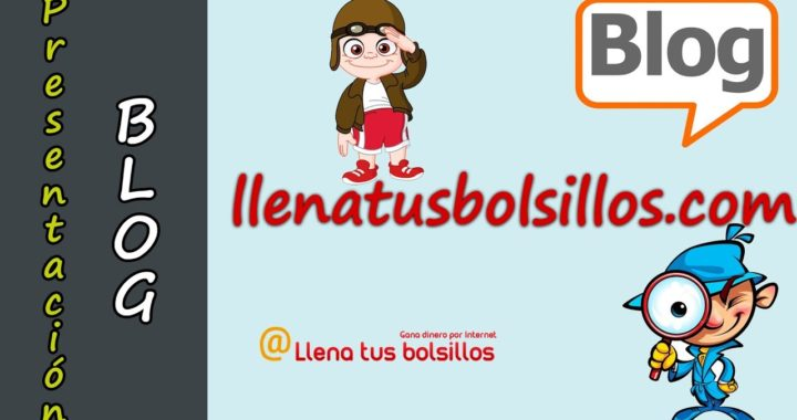 Presentación Blog Llenatusbolsillos.com | Un espacio donde aprender a ganar dinero