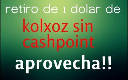RETIRO EN VIVO DE 1$ DOLAR EN - KOLXOZ SIN CASHPOINT - SIGUE PAGANDO