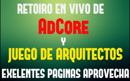 RETIROS EN VIVO DE - ADCORE Y JUEGO DE ARQUITECTOS - EXELENTES PAGINAS PARA GANAR RUBLOS