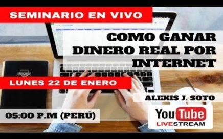 SEMINARIO COMO GANAR DINERO REAL POR INTERNET 2018