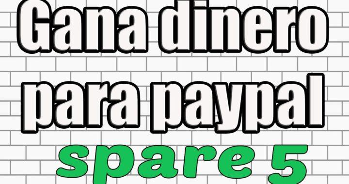 Spare5/Gana dinero para paypal/Tutosnanahi