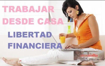 Trabaja desde casa - obtén libertad financiera - Haciaarriba
