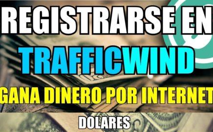 Traffic wind Como Registrarse | Gana dinero por internet con anuncios y Adpacks