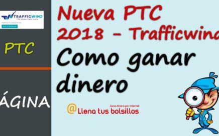 Trafficwind Nueva PTC de 2018 | Como ganar dinero gratis todos los días
