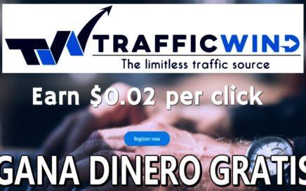 TrafficWind, Que es y Como Funciona | Como Ganar Dinero por Internet Gratis