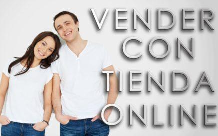 Vender con tienda online | Ganar dinero vendiendo en internet