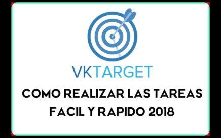 VKTARGET COMO SE REALIZAN LAS TAREAS FACIL Y RAPIDO 2018