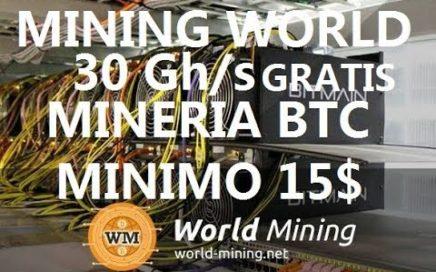 WORLD MINING MINAR BITCOIN 30GH s GRATIS 15 $ Mínimo Activación Español  29.01.2018