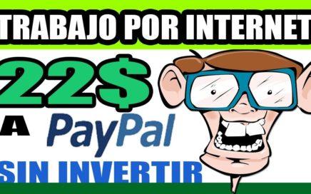 22 Dolares a PAYPAL SIN INVERTIR | TRABAJAR POR INTERNET