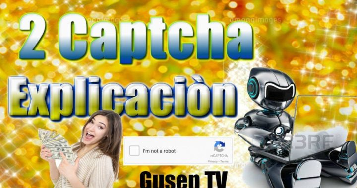 2Captcha  Gana Dinero con y sin Referidos  Gusen TV
