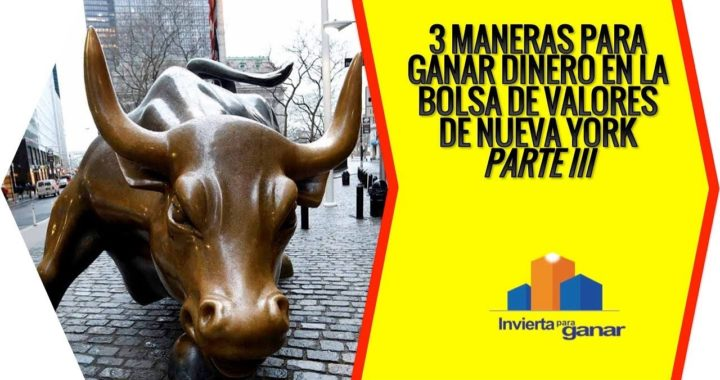 3 Maneras De Ganar Dinero En La Bolsa De Valores De Nueva York - Parte 3