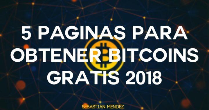 5 Paginas para ganar Bitcoins Gratis Enero 2018 - Sebastián Mendez