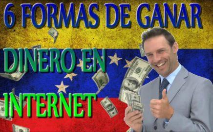 6 FORMAS DE GANAR DINERO EN INTERNET