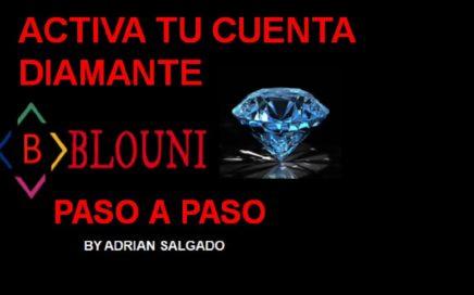 Activa Tu Cuenta Diamante De Blouni Paso A Paso (Ganar Dinero Por Internet 2018)
