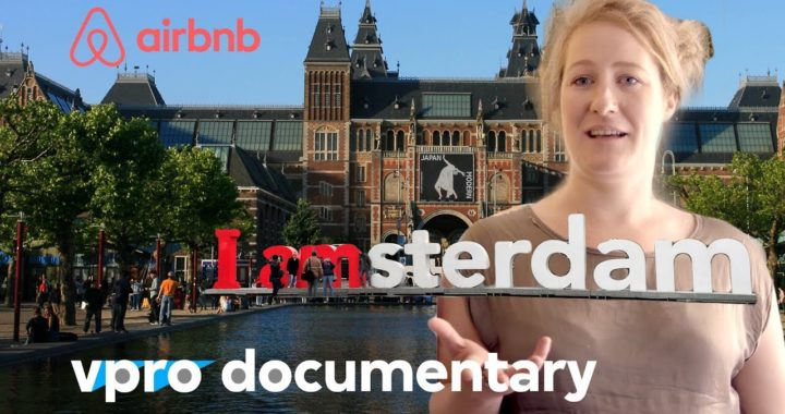 Amsterdam - The Airbnb city - (VPRO documentary - 2016)