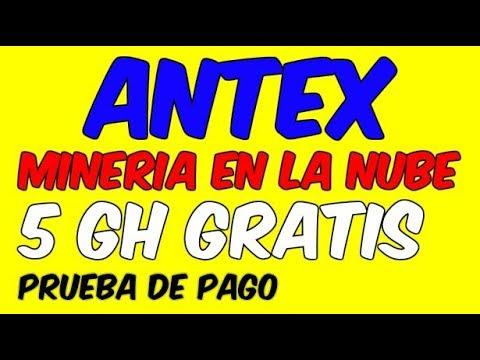 ANTEX MINERIA EN LA NUBE PARA GANAR DINERO Minando Criptomonedas Prueba De Pago