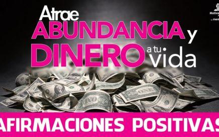 Atraer dinero y abundancia con afirmaciones positivas | Frases positivas dinero