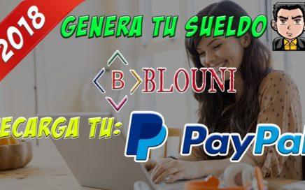 Blouni ¿Qué es y Cómo funciona? | Cómo Ganar Dinero en Paypal 2018 | Blouni Explicación Completa