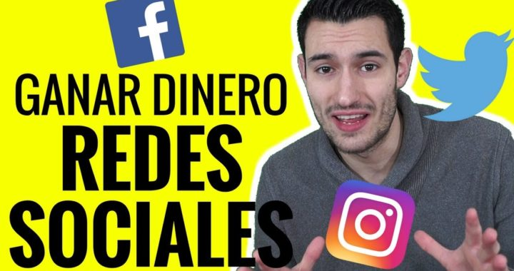 COMO GANAR DINERO CON LAS REDES SOCIALES EN 2018