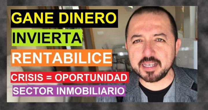 COMO GANAR DINERO EN EL SECTOR INMOBILIARIO Y VIVIR DE ELLO