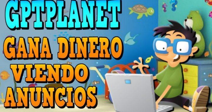 Cómo Ganar Dinero en Internet 2018  GPTPlanet | GPTPlanet 2018 MINIMO DE PAGO 1USD  PAYZA  GPTPlanet