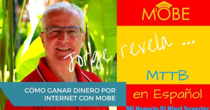 Cómo Ganar Dinero Por INTERNET Con Un Negocio Rentable: MOBE-Cómo Ganar Dinero Desde Casa