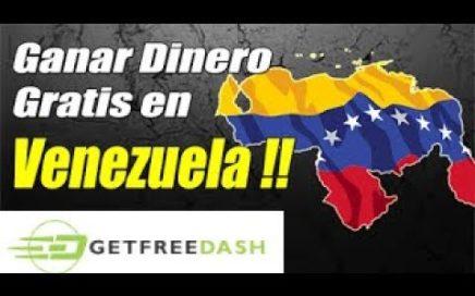Como Ganar dinero por Internet en Venezuela 2018 con getfreedash, + Prueba de Pago