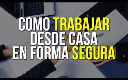 COMO TRABAJAR DESDE CASA DE FORMA SEGURA  (NO VENTAS - NO MULTINIVEL)