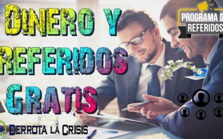 Derrota la Crisis| Gana Dinero y Referidos Gratis 2018 | Vamos a Ganar Dinero