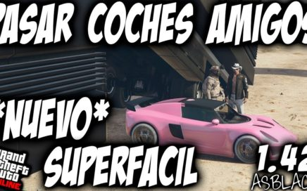 *EXCLUSIVO* - PASAR COCHES AMIGOS - SUPERFÁCIL - GTA5 - DUPLICAR COCHES PLACAS LIMPIAS - (PS4 - XB1)