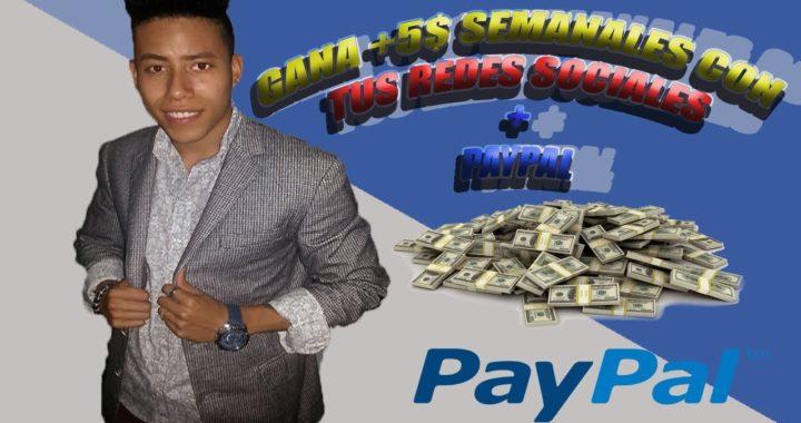 Gana +5 dolares SEMANALES con las REDE SOCIALES + [PRUEBA DE PAGO]+[PAYPAL]+[SIN INVERTIR][2018]
