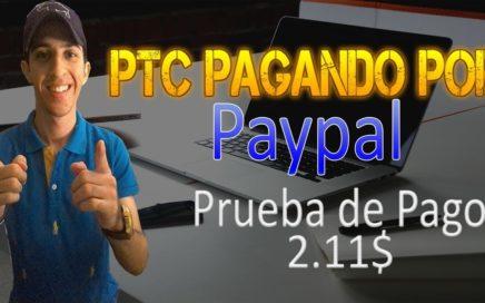 Gana Dinero a Paypal con Anuncios de Publicidad [Prueba de Pago 2.11$] PTC aún pagando por Paypal