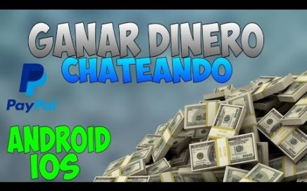 GANA DINERO CHATEANDO (Android /IOS) PAYPAL
