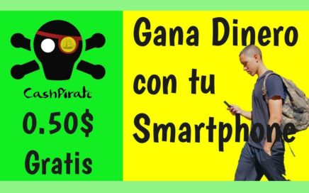 Gana Dinero con Tu Smarphone CashPirate | Gana 0.50$ solo con registrate | Money Machine