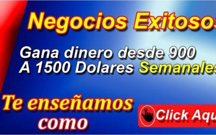 Gana Dinero Desde 900 A 1500 Dolares Semanales!
