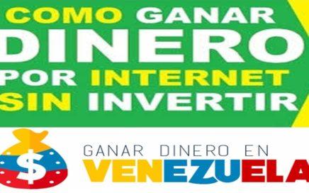 GANA DINERO EN VENEZUELA SIN INVERTIR (mas que un sueldo mínimo!!)