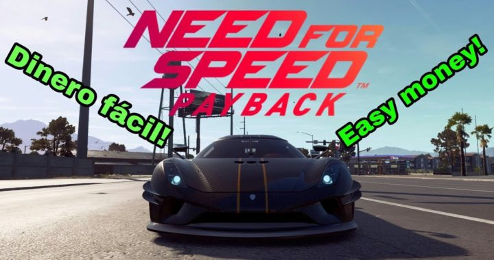 GANA DINERO FÁCIL Y RÁPIDO/ EARN MONEY EASY AND FAST! | NEED FOR SPEED PAYBACK