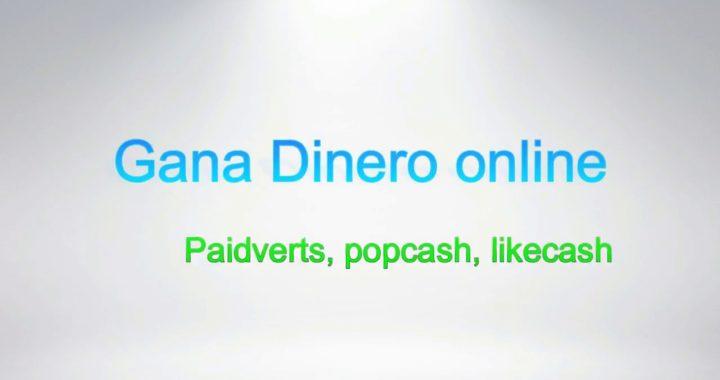 GANA DINERO ONLINE PAIDVERTS,POPCASH,LIKECASH  CPM Y PTC