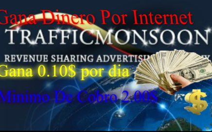 Ganar Dinero Facil Y Rapido Con Trafficmonsoon (1$ a 50$)Dolares Diarios