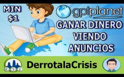 GPTPLANET: QUE ES y COMO FUNCIONA, GANAR DINERO PAYPAL y PAYZA, en DERROTA LA CRISIS
