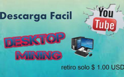 Has Dinero con Desktop Mining |2018| Minimo Pago $1.00 USD  a Paypal desde Tú Pc.