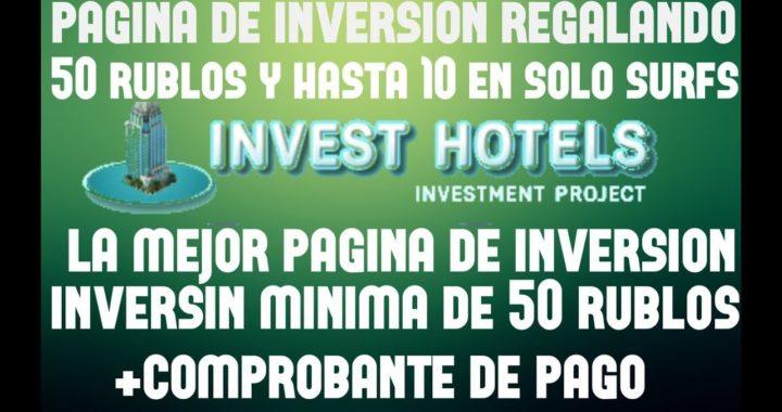 INVEST-HOTELS.RU - REGALANDO 50 RUBLOS Y HASTA 10 CON SOLO SURF - INVERSION DE 50 RUB + COMPROBANTE