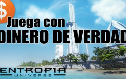 JUEGA CON DINERO DE VERDAD - Gameplay Entropia Universe en español