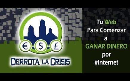 La Mejor Forma De Ganar Dinero Por Internet Gratis | Derrota La Crisis | Explicacion Completa