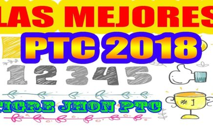 LAS MEJORES PTC  2018   LAS 5 MEJORES PTC 2018   LA MEJOR PTC 2018 - Tutorial   TOP PTC 2018