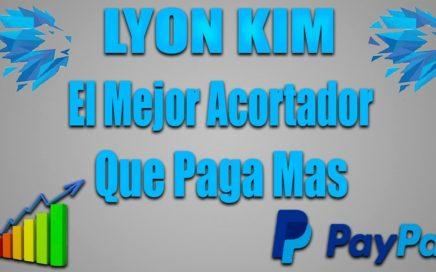 Lyom Kim - El Acortador de Links que mas Paga [2018] + Comprobantes de pagos