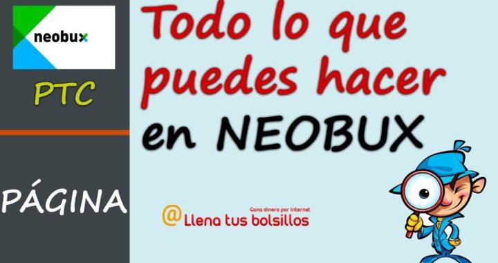 Neobux al completo | Todo lo que puedes hacer para ganar mucho dinero