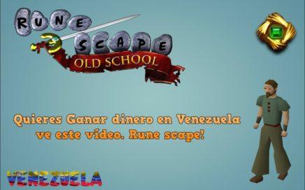 Quieres Ganar dinero en Venezuela ve este vídeo, Rune scape!