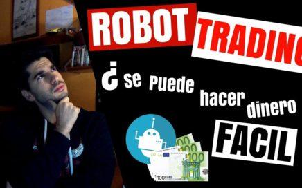 ROBOT TRADING | ¿Se puede hacer dinero fácil?